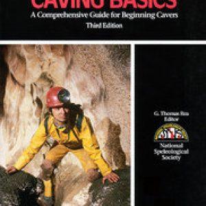 Caving Basics by G. Thomas Rea